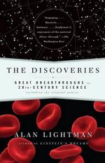 The Discoveries : Great Breakthroughs in 20th-Century Science, Including the Original Papers - Alan Lightman