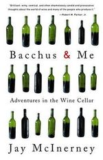 Bacchus & ME : Adventures in the Win - Jay McInerney