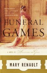 Funeral Games : Vintage - Mary Renault