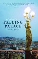 Falling Palace : A Romance of Naples - Dan Hofstadter