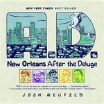 A.D. : New Orleans After the Deluge - Josh Neufeld