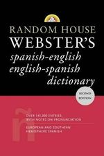 Random House Webster's Spanish-English/English-Spanish Dictionary - Random House Reference
