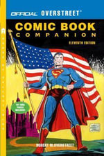Official Overstreet Comic Book Companion, 11th Edition, The - Robert M Overstreet