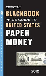 Official Blackbook Price Guide to United States Paper Money - Marc Hudgeons