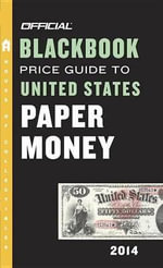 Official Blackbook Price Guide to United States Paper Money 2014 - Tom Hudgeons