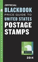Official Blackbook Price Guide to United States Postage Stamps 2014 - Tom Hudgeons
