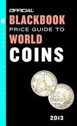 The Official Blackbook Price Guide to World Coins 2013, 16th Edition - Thomas E Hudgeons