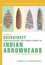 The Official Overstreet Identification and Price Guide to Indian Arrowheads, 13th Edition : Stamps and Covers of the World Including Us 1840-1... - John McCurdy