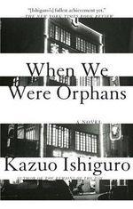 When We Were Orphans : Vintage International (Paperback) - Kazuo Ishiguro