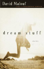 Dream Stuff : Stories - David Malouf