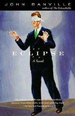 Eclipse : Vintage International - John Banville