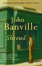 Shroud : Vintage International - John Banville