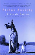 Status Anxiety : Vintage - Alain de Botton