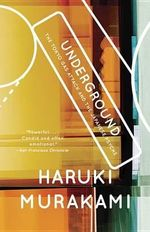 Underground : The Tokyo Gas Attack and the Japanese Psyche - Murakami Haruki