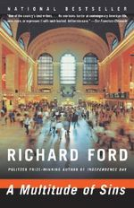 A Multitude of Sins : Stories - Richard Ford