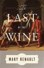 Last of the Wine, The : Vintage Bks. - Mary Renault