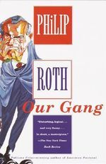 Our Gang : Vintage International - Philip Roth