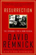 Resurrection : The Struggle for a New Russia - David Remnick