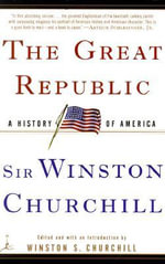 The Great Republic : A History of America - Sir Winston S. Churchill