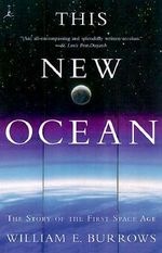 This New Ocean : History of the First Space Age - William E. Burrows