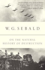 On the Natural History of Destruction - Winfried Georg Sebald