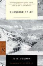 Klondike Tales : Modern Library - Jack London