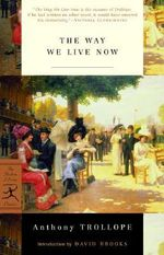 Way We Live Now : Paperback Classics Ser. - Anthony Trollope