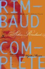 Rimbaud Complete - Arthur Rimbaud