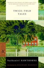 Twice-told Tales : Modern Library Classics Ser. - Nathaniel Hawthorne
