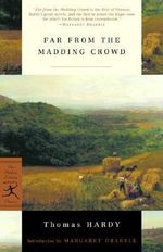 Far from the Madding Crowd : Modern Library Classics Ser. - Thomas Hardy