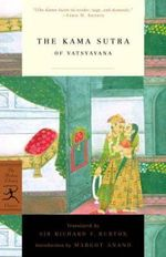 The Kama Sutra of Vatsyayana : Modern Library Classics Ser. - Sir Richard Francis Burton