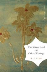 The Waste Land and Other Writings : and Other Writings - T. S. Eliot