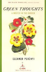 Green Thoughts : A Writer in the Garden - Eleanor Perenyi