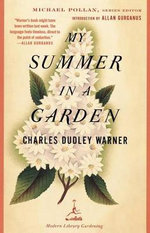 My Summer in a Garden : Modern Library - Charles Dudley Warner