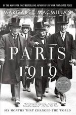 Paris 1919 : Six Months That Changed the World - Margaret MacMillan