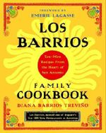 Barrios Family Ckbk :  Tex-Mex Recipes from the Heart of San Antonio - Diana Barrios Trevino
