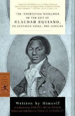 The Interesting Narrative of the Life of Olaudah Equiano, or Gustavus Vassa, the African : Or, Gustavus Vassa, the African - Olaudah Equiano