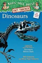 Dinosaurs : Companion to Dinosaurs Before Dark : Magic Tree House Research Guide : Book 1 - Mary Pope Osborne