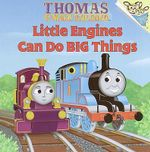 Little Engines Can Do Big Things : Thomas and the Magic Railroad - Britt Allcroft