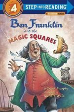 Ben Franklin and The Magic Squares : Step into Reading Books Series : Step 4 - Frank Murphy