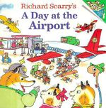 Richard Scarry's A Day at the Airport : Random House Picturebacks (Paperback) - Richard Scarry