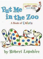 Put Me in the Zoo : Bright & Early Board Books - Robert Lopshire