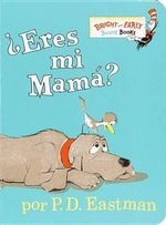 Eres Mi Madre? - P D Eastman