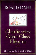 Charlie and the Great Glass Elevator - Roald Dahl