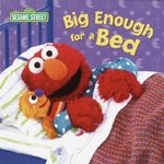 Big Enough for a Bed : Sesame Street - Random House