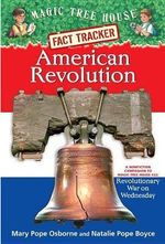 American Revolution : Magic Tree House Research Guide : Book 11 - Mary Pope Osborne
