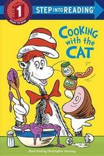 Cat in the Hat : Cooking with the Cat : Step into Reading Books Series : Step 1 - Bonnie Worth