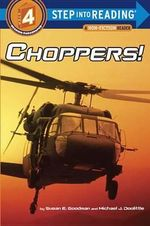 Choppers! : Step into Reading Books Series : Step 4 - Susan Goodman
