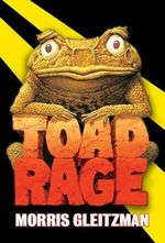 Toad Rage - Morris Gleitzman