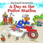 A Day at the Police Station - Huck Scarry